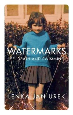 Watermarks: Life, Death and Swimming