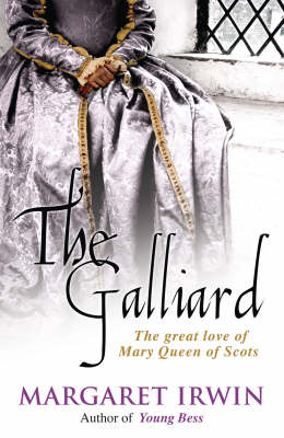 The Galliard: The classic novel of Mary Queen of Scots
