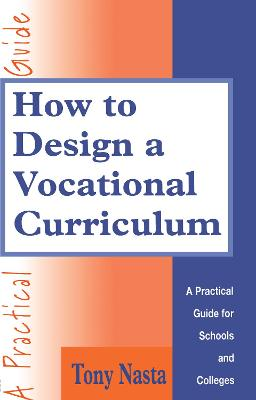 How to Design a Vocational Curriculum: A Practical Guide for Schools and Colleges
