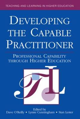 Developing the Capable Practitioner: Professional Capability Through Higher Education
