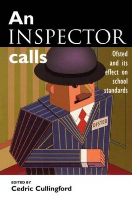 An Inspector Calls: Ofsted and Its Effect on School Standards