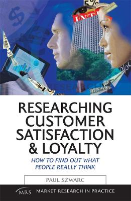 Researching Customer Satisfaction and Loyalty: How to Find Out What People Really Think