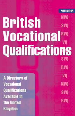 British Vocational Qualifications: A Directory of Vocational Qualifications Available in the United Kingdom