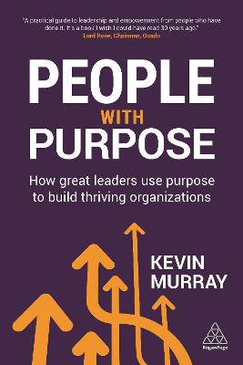People with Purpose: How Great Leaders Use Purpose to Build Thriving Organizations