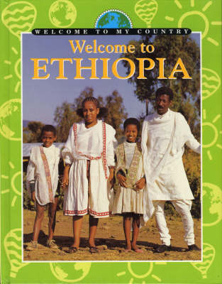 Welcome To My Country: Ethiopia