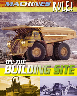 Machines Rule: On the Building Site