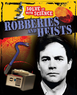 Solve It With Science: Robberies and Heists