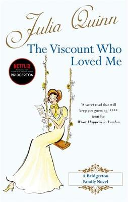 The Viscount Who Loved Me: Inspiration for the Netflix Original Series Bridgerton