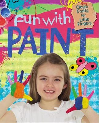 Clever Crafts for Little Fingers: Fun With Paint