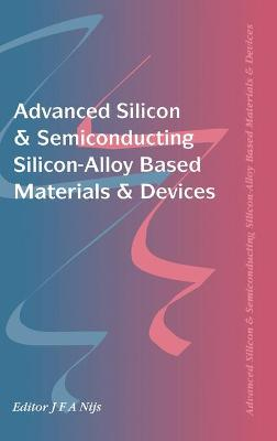 Advanced Silicon & Semiconducting Silicon-Alloy Based Materials & Devices