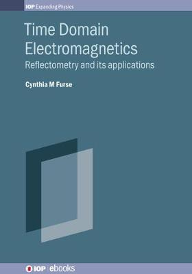 Time Domain Electromagnetics: Reflectometry and its applications