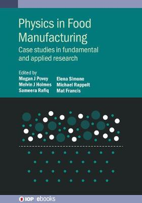 Physics in Food Manufacturing: Case studies in fundamental and applied research