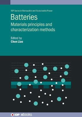 Batteries: Materials principles and characterization methods
