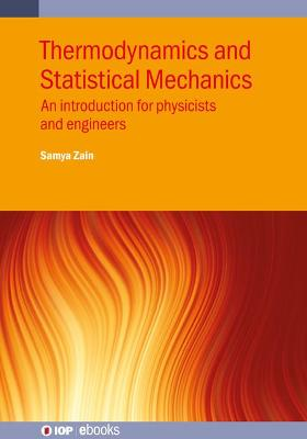 Thermodynamics and Statistical Mechanics: An introduction for physicists and engineers