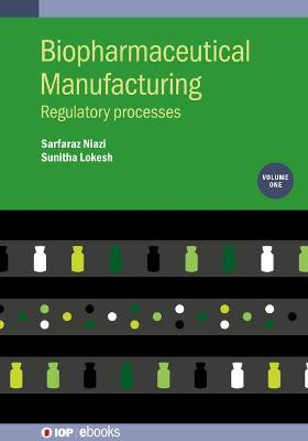 Biopharmaceutical Manufacturing, Volume 1: Regulatory Processes