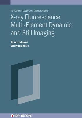 X-ray Fluorescence Multi-Element Dynamic and Still Imaging