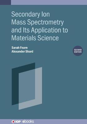 Secondary Ion Mass Spectrometry and Its Application to Materials Science (Second Edition)