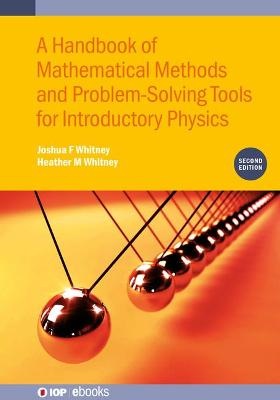 A Handbook of Mathematical Methods and Problem-Solving Tools for Introductory Physics, Second Edition