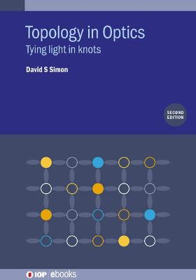 Topology in Optics: Tying Light in Knots, Second Edition