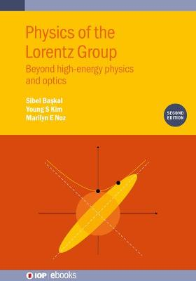 Physics of the Lorentz Group, Second edition