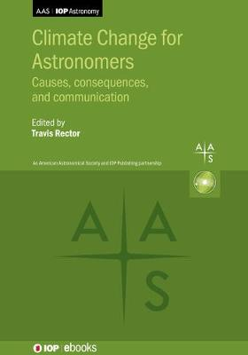 Climate Change for Astronomers: Causes, consequences, and communication