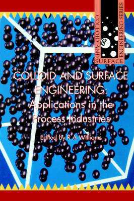 Colloid and Surface Engineering: Applications in the Process Industries