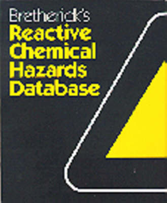 Bretherick's Reactive Chemical Hazards Database: Version 2. 0
