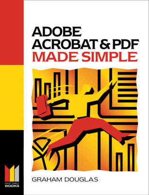Adobe Acrobat and PDF Made Simple