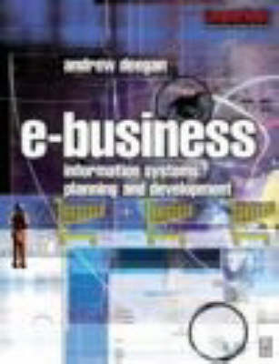 E-Business: Information Systems Planning and Development