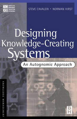 Designing Knowledge-creating Systems: An Autognomic Approach
