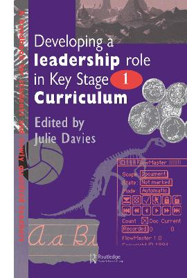 Developing a Leadership Role Within the Key Stage 1 Curriculum: A Handbook for Students and Newly Qualified Teachers