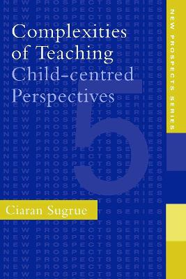 Complexities of Teaching: Child-Centred Perspectives