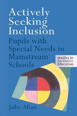 Actively Seeking Inclusion: Pupils with Special Needs in Mainstream Schools