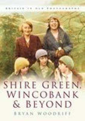 Shire Green, Wincobank & Beyond: Britain In Old Photographs