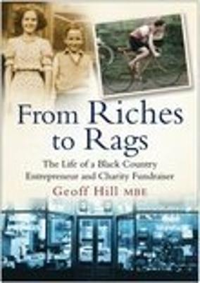 From Riches to Rags: The Life of a Black Country Entrepreneur & Charity Fundraiser