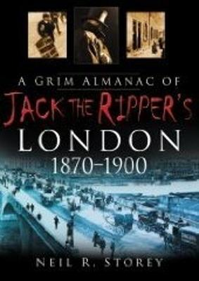 A Grim Almanac of Jack the Ripper's London