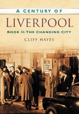 A Century of Liverpool Book II: The Changing City