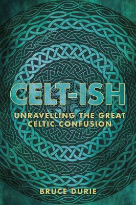 Celt-ish: Unravelling the Great Celtic Confusion