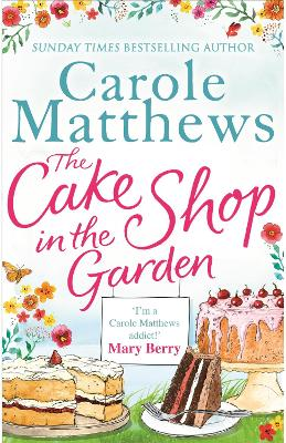 The Cake Shop in the Garden: The feel-good read about love, life, family and cake!