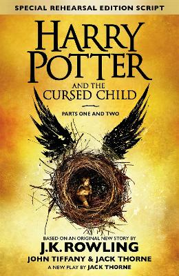 Harry Potter and the Cursed Child - Parts I & II: (Special Rehearsal Edition) The Official Script Book of the Original West End Production