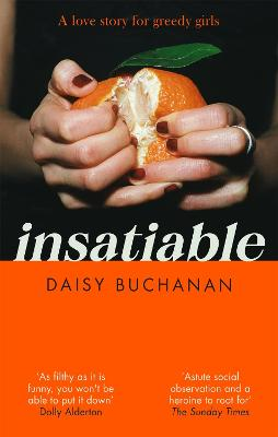 Insatiable: 'A frank, funny account of 21st-century lust' Independent