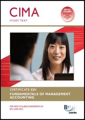 CIMA - C01 Fundamentals of Management Accounting: Study Text