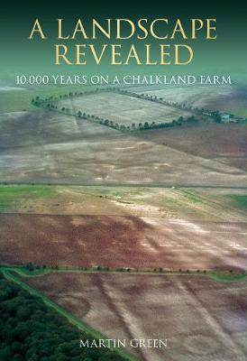 A Landscape Revealed: 10,000 Years on a Chalkland Farm