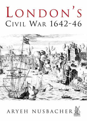 London's Civil War: Oliver Cromwell's Battle for the Capital 1642-46