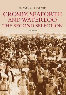 Crosby, Seaforth and Waterloo: The Second Selection: Images of England