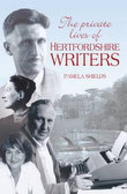 The Private Lives of Hertfordshire Writers