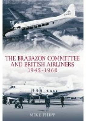 Brabazon Committee and British Airliners 1945 - 1960