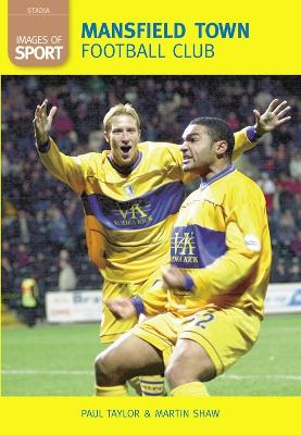 Mansfield Town Football Club: Images of Sport