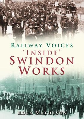 'Inside' Swindon Works: Railway Voices