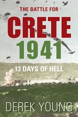 The Battle for Crete 1941: 13 Days of Hell